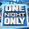 Matches Announced For TNA's Upcoming One Night Only Pay-Per-View & TV Tapings